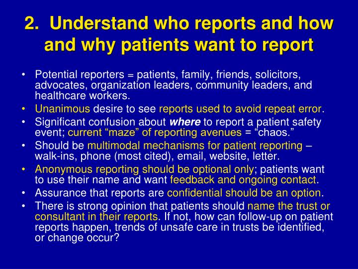 2.  Understand who reports and how and why patients want to report
