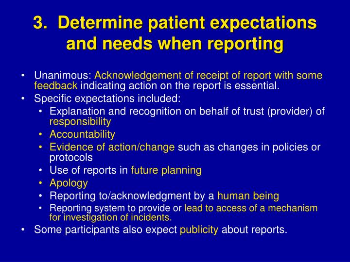 3.  Determine patient expectations and needs when reporting