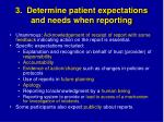 3 determine patient expectations and needs when reporting