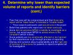 4 determine why lower than expected volume of reports and identify barriers cont