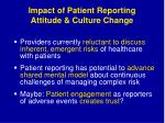 impact of patient reporting attitude culture change