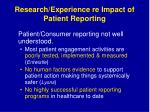 research experience re impact of patient reporting