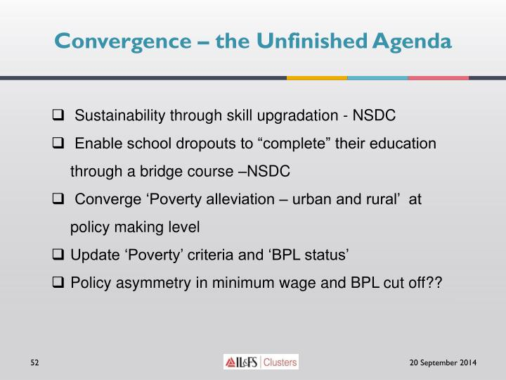 Convergence – the Unfinished Agenda