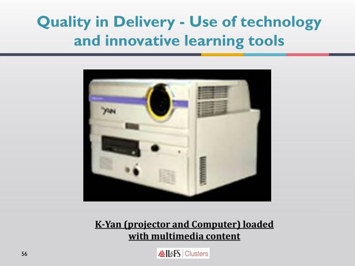 Quality in Delivery - Use of technology and innovative learning tools