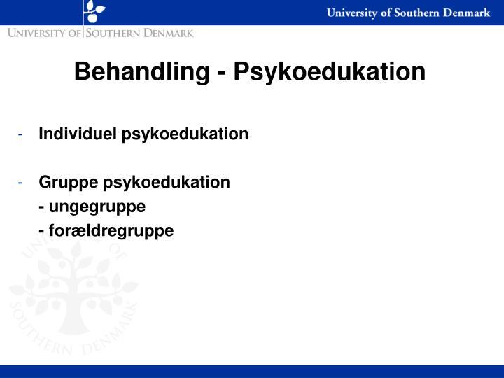 Behandling - Psykoedukation