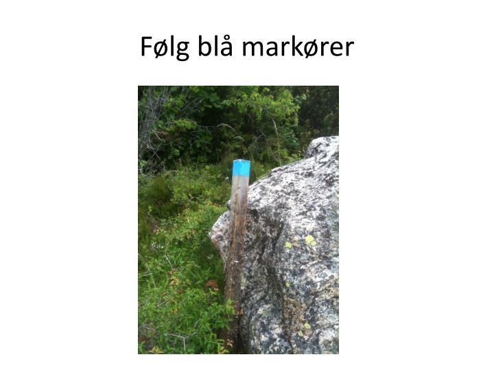 Følg blå markører
