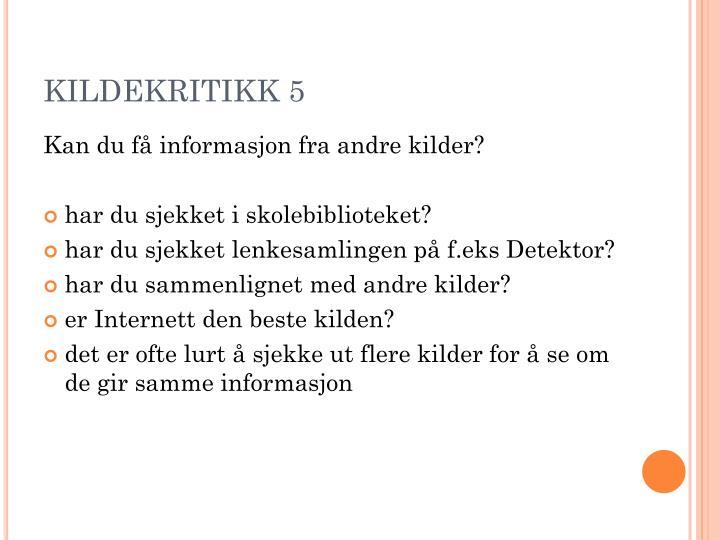 KILDEKRITIKK 5