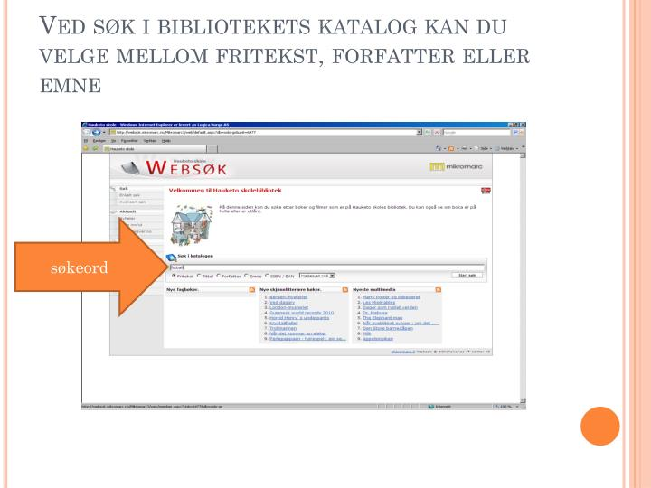 Ved søk i bibliotekets katalog kan du velge mellom fritekst, forfatter eller emne