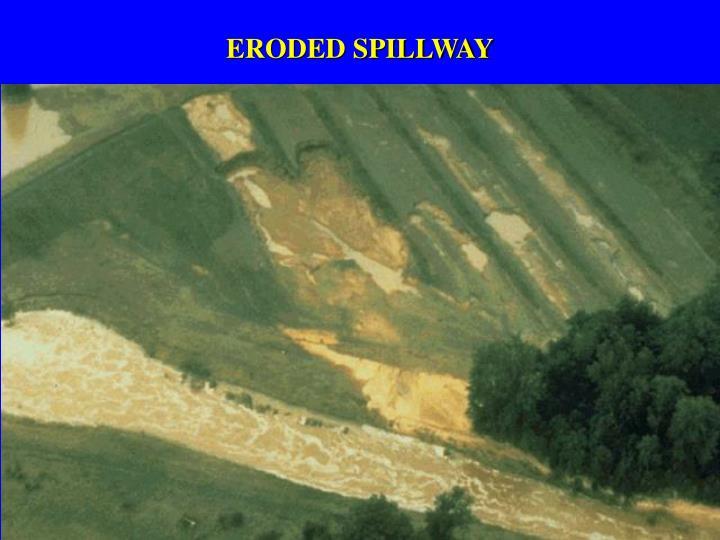 ERODED SPILLWAY