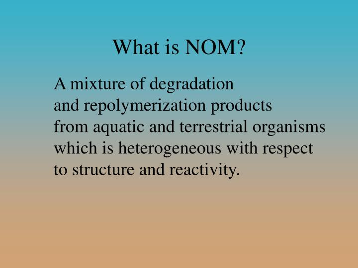 What is NOM?