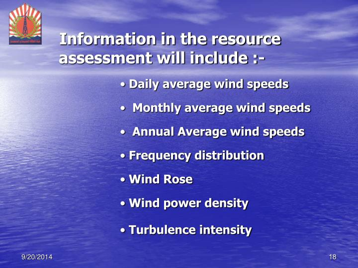 Information in the resource assessment will include :-