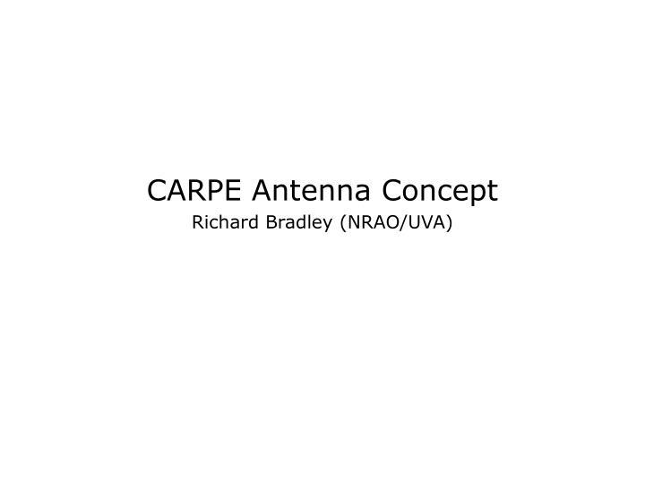 CARPE Antenna Concept