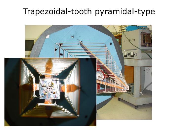 Trapezoidal-tooth pyramidal-type