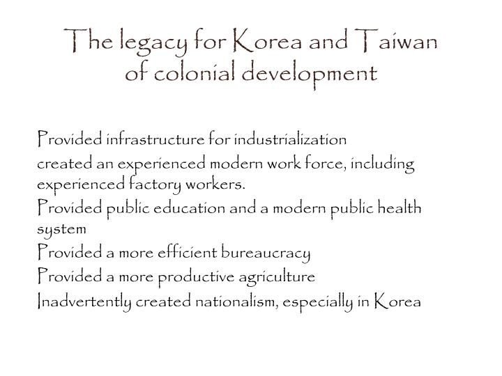 The legacy for Korea and Taiwan