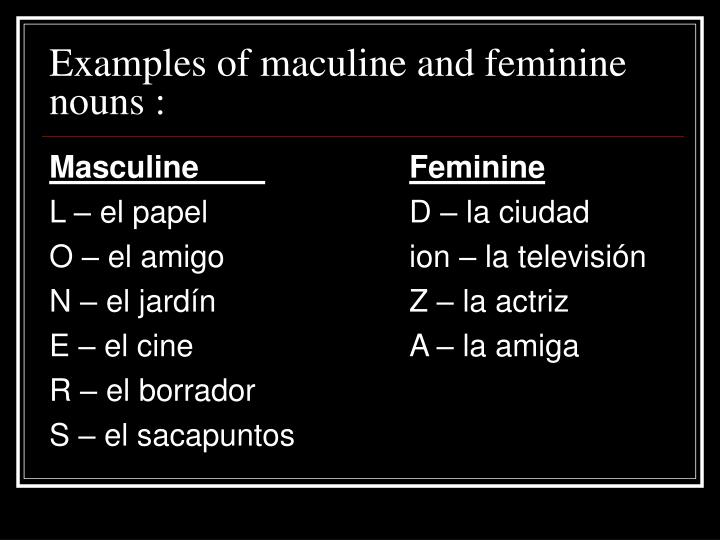 Examples of maculine and feminine nouns :