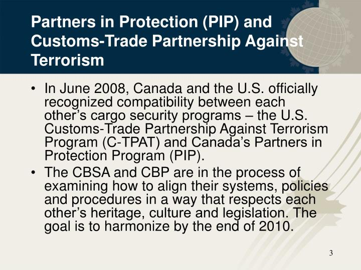 Partners in Protection (PIP) and Customs-Trade Partnership Against Terrorism