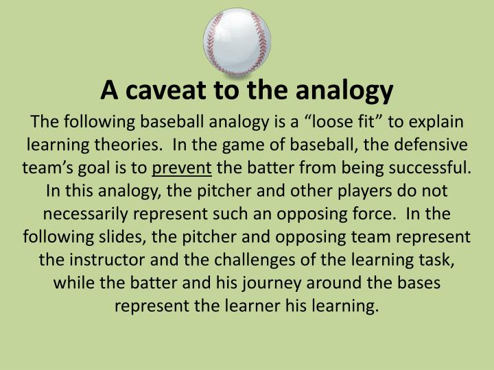 A caveat to the analogy