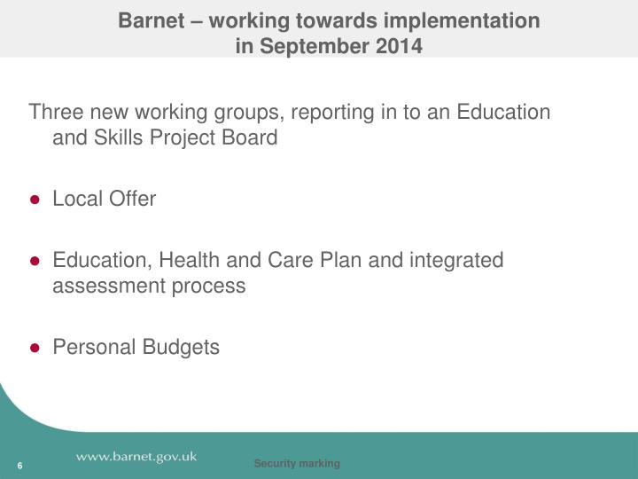Barnet – working towards implementation