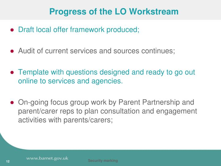 Progress of the LO Workstream
