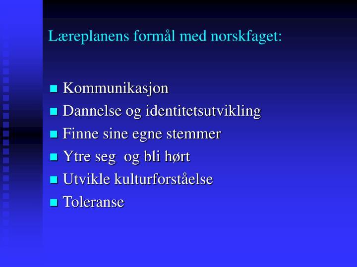 Læreplanens formål med norskfaget: