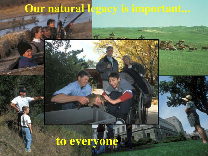 Our natural legacy is important...