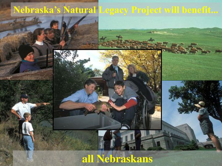 Nebraska's Natural Legacy Project will benefit...