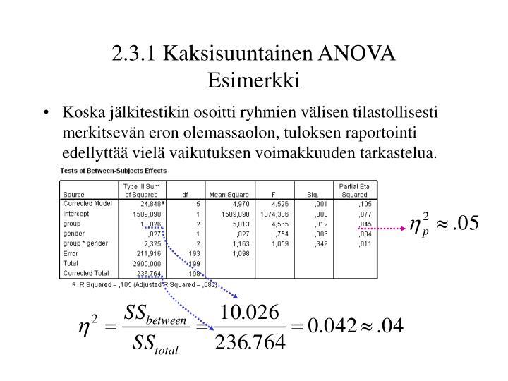 Koska jälkitestikin osoitti ryhmien välisen tilastollisesti merkitsevän eron olemassaolon, tuloksen raportointi  edellyttää vielä vaikutuksen voimakkuuden tarkastelua.