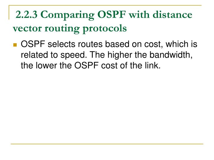 2.2.3 Comparing OSPF with distance vector routing protocols