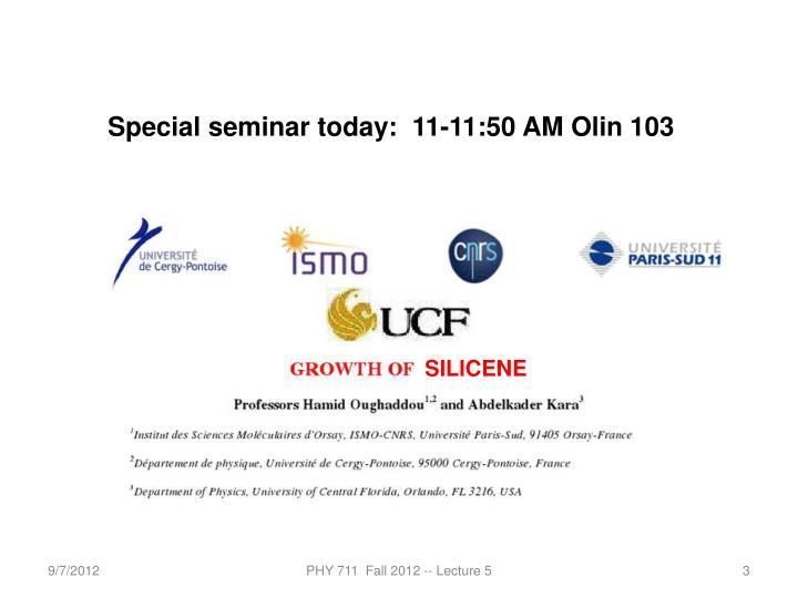 Special seminar today:  11-11:50 AM Olin 103