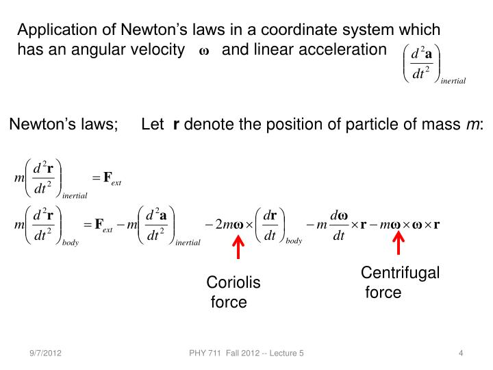 Application of Newton's laws in a coordinate system which has an angular velocity        and linear acceleration