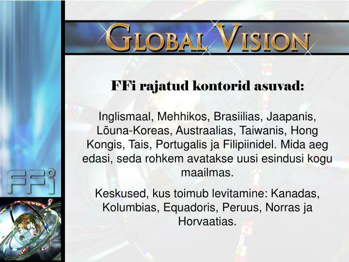 FFi rajatud kontorid asuvad: