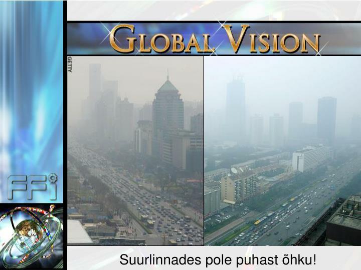 Suurlinnades pole puhast õhku!