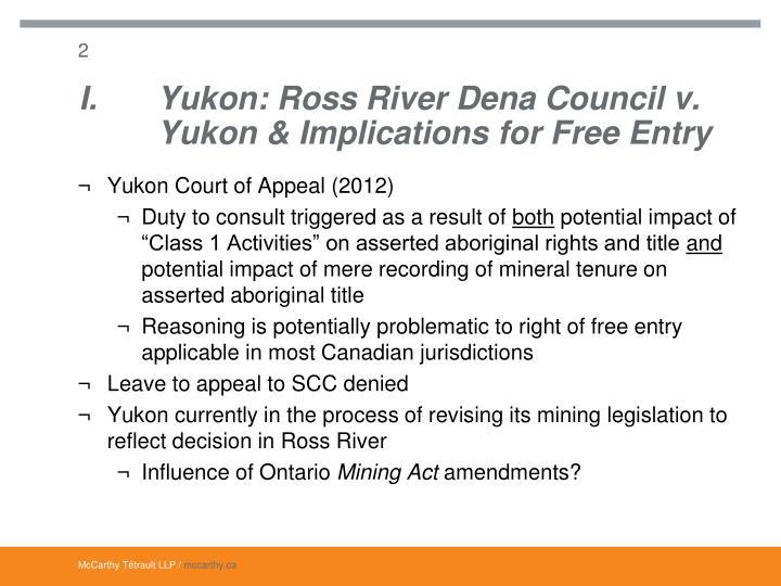 I. Yukon: Ross River Dena Council v.   Yukon & Implications for Free Entry
