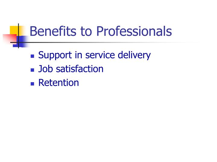Benefits to Professionals