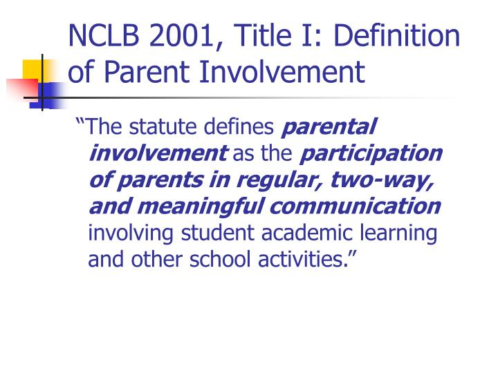 NCLB 2001, Title I: Definition of Parent Involvement