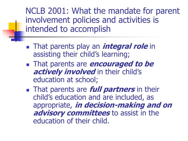 NCLB 2001: What the mandate for parent involvement policies and activities is intended to accomplish