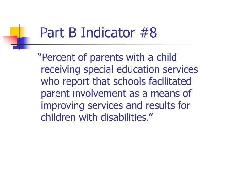 Part B Indicator #8
