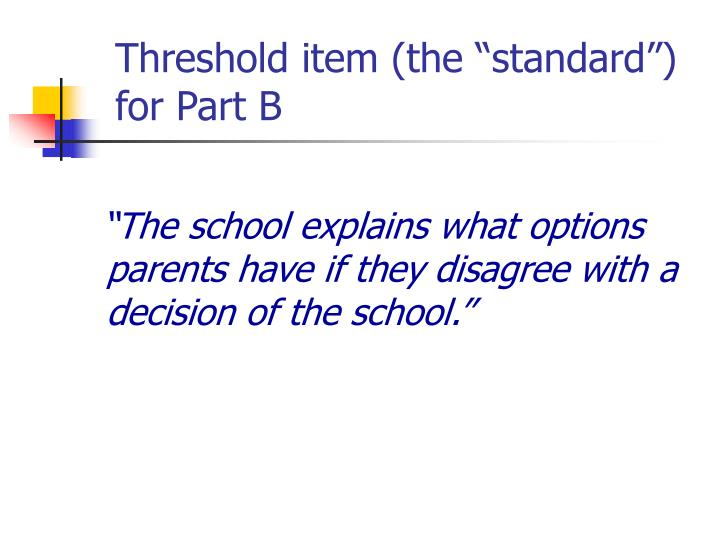 "Threshold item (the ""standard"") for Part B"