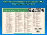 national library of medicine classification nlmc http www nlm nih gov class
