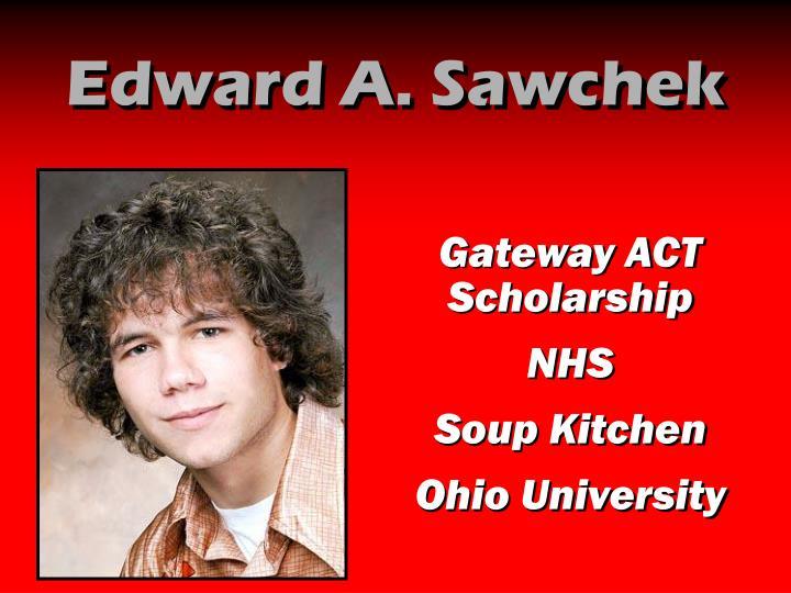 Edward A. Sawchek