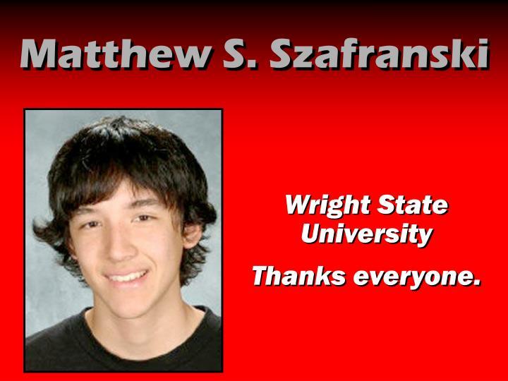 Matthew S. Szafranski