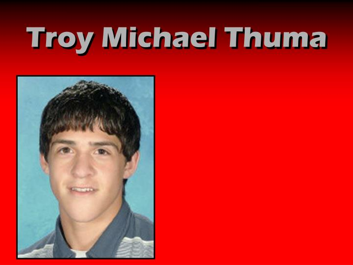 Troy Michael Thuma
