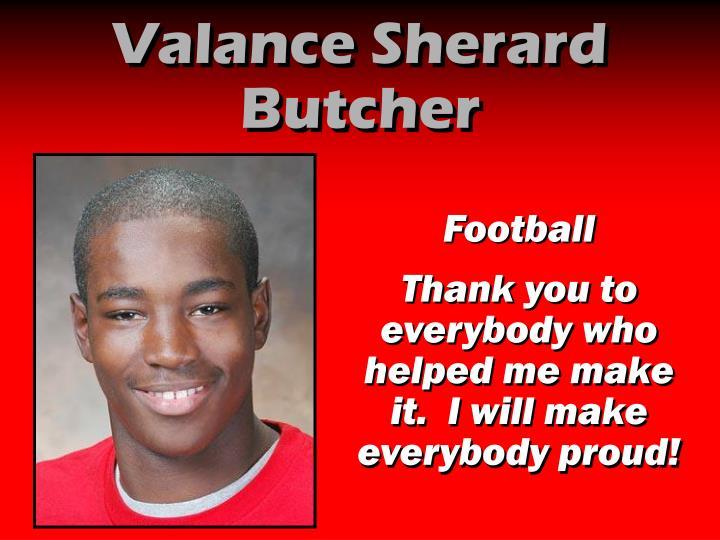 Valance Sherard Butcher
