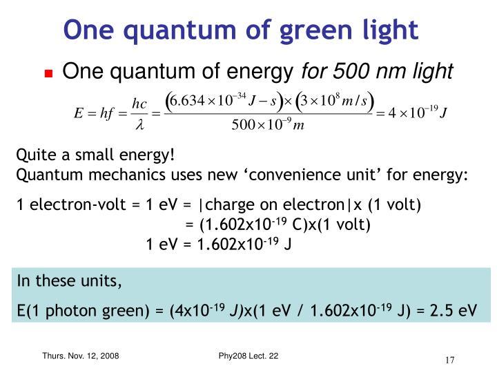 One quantum of green light