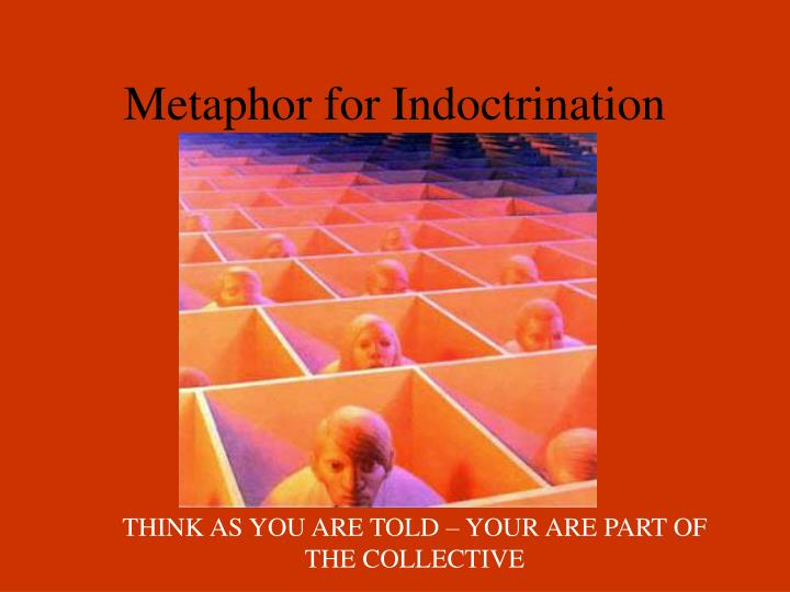 Metaphor for Indoctrination