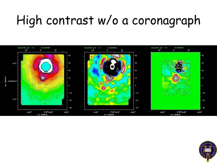 High contrast w/o a coronagraph