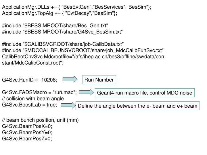 """ApplicationMgr.DLLs += { """"BesEvtGen"""",""""BesServices"""",""""BesSim""""};"""
