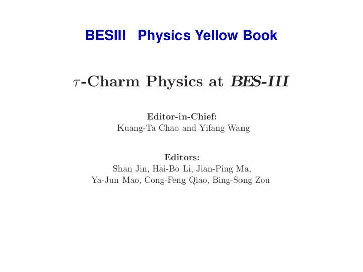 BESIII   Physics Yellow Book