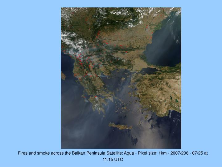 Fires and smoke across the Balkan Peninsula Satellite: Aqua - Pixel size: 1km - 2007/206 - 07/25 at 11:15 UTC
