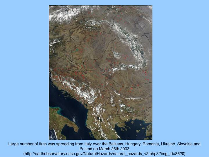 Large number of fires was spreading from Italy over the Balkans, Hungary, Romania, Ukraine, Slovakia and Poland on March 26th 2003